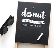 A Donut Is Calling Chalkboard Sign - Kori Clark