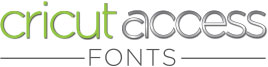 Cricut Access Fonts