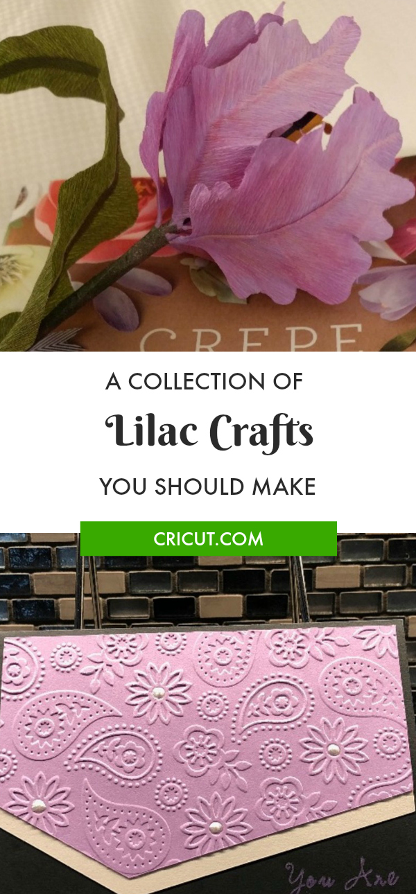 Cricut Community Lilac Projects and Purple Crafts