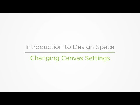 Embedded thumbnail for Changing Canvas Settings - Introduction to Design Space