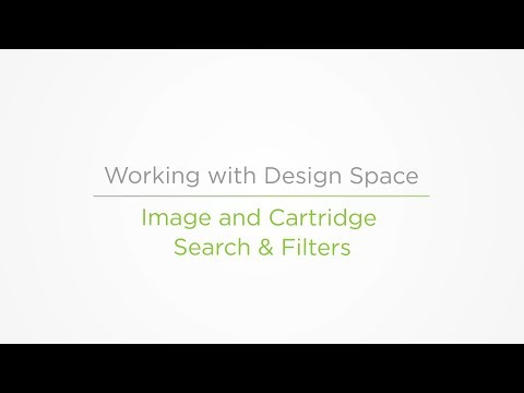 Embedded thumbnail for Image and Cartridge Search & Filters - Working with Design Space