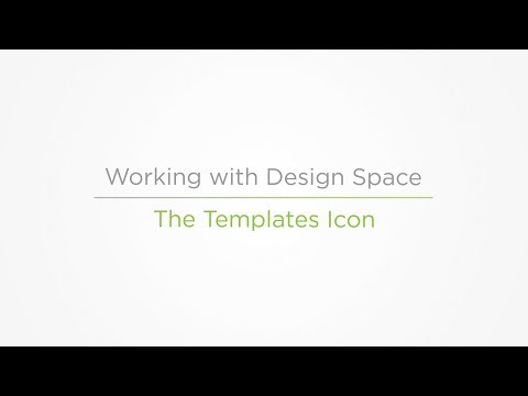 Embedded thumbnail for The Templates Icon - Working with Design Space
