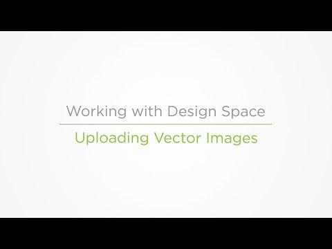 Embedded thumbnail for Uploading Vector Images - Working with Design Space