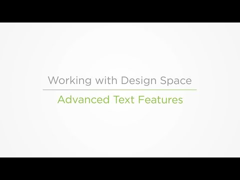 Embedded thumbnail for Advanced Text Features - Working with Design Space