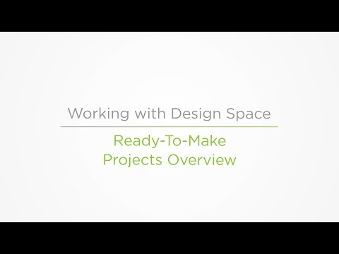 Embedded thumbnail for Ready-to-Make Projects Overview - Working with Design Space