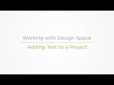 Embedded thumbnail for Adding Text to a Project - Working with Design Space