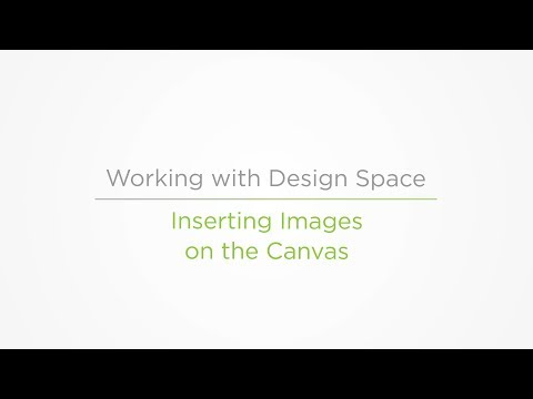 Embedded thumbnail for Inserting Images on the Canvas - Working with Design Space