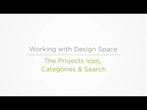 Embedded thumbnail for Projects Icon, Categories and Search - Working with Design Space