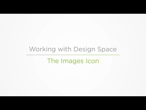Embedded thumbnail for The Images Icon - Working with Design Space