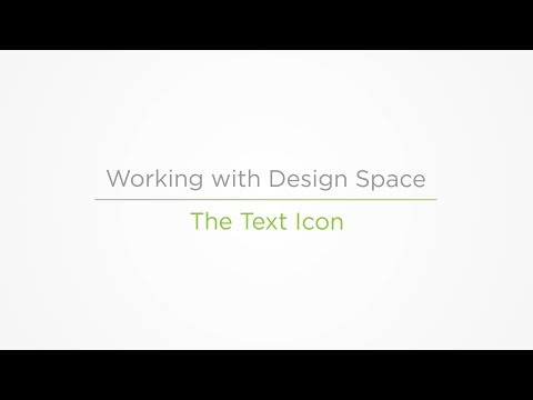 Embedded thumbnail for The Text Icon - Working with Design Space