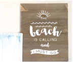 The Beach Is Calling Rustic Sign