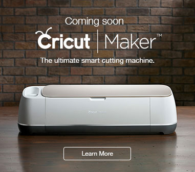 Coming soon -- Cricut Maker(TM), the ultimate smart cutting machine. Learn more