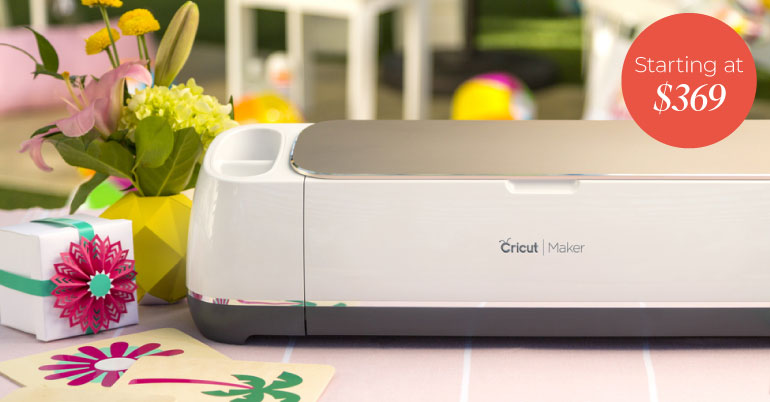 Cricut Maker Starting at $369